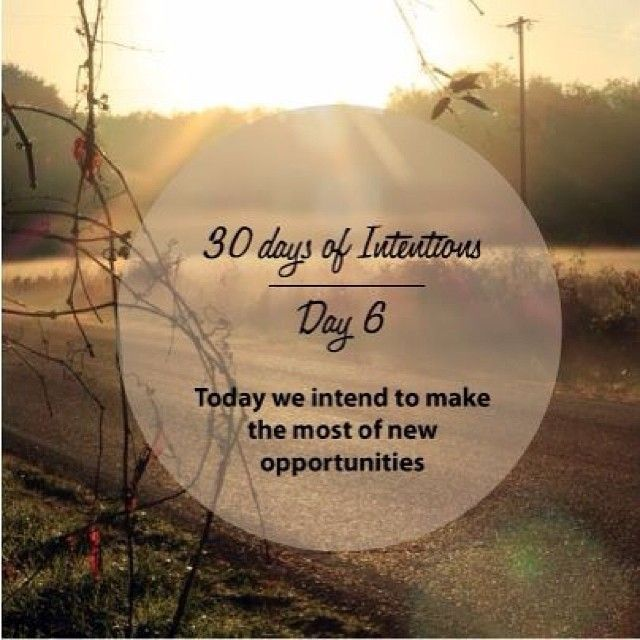 Day 6: 30 days of intentions. Today we intend to make the most of new opportunities #dailyintention #affirmation #stralastyle