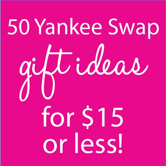 50 Yankee Swap ideas for $15 or less on Keekoin.com!
