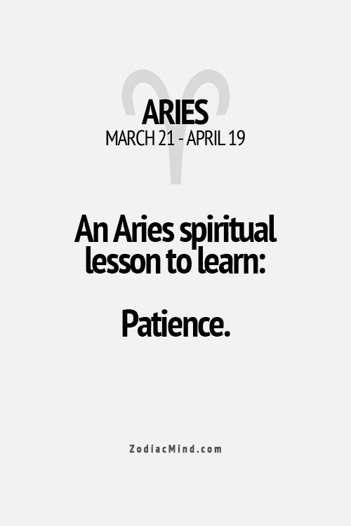 An Aries spiritual lesson to learn - patience.