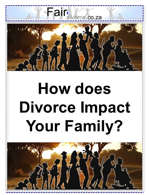 How does Divorce impact your Family? Heritage of Divorce, Divorce Mentor, Sinta Ebersohn, Fair Divorce, Families of Divorce, Family Heritage