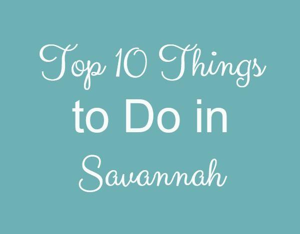 Top 10 Things to Do in Savannah