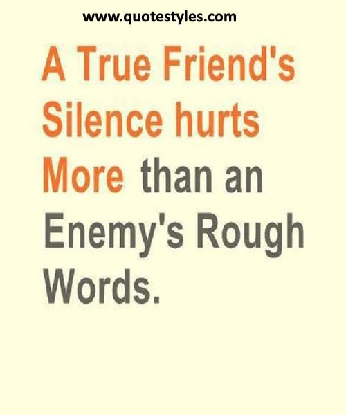 A true freinds hurts silence- Friendship Quotes