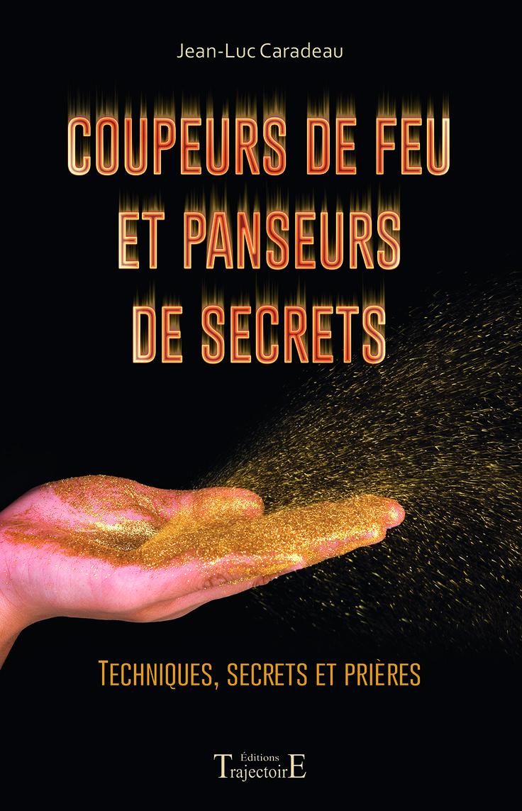 """""""Coupeurs de feu et panseurs secrets"""" de Jean-Luc Caradeau, éditions Trajectoire, 208 p."""