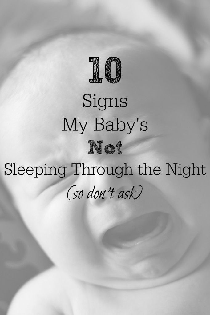 Curb unsolicited advice with these 10 signs my baby's not sleeping through the night.