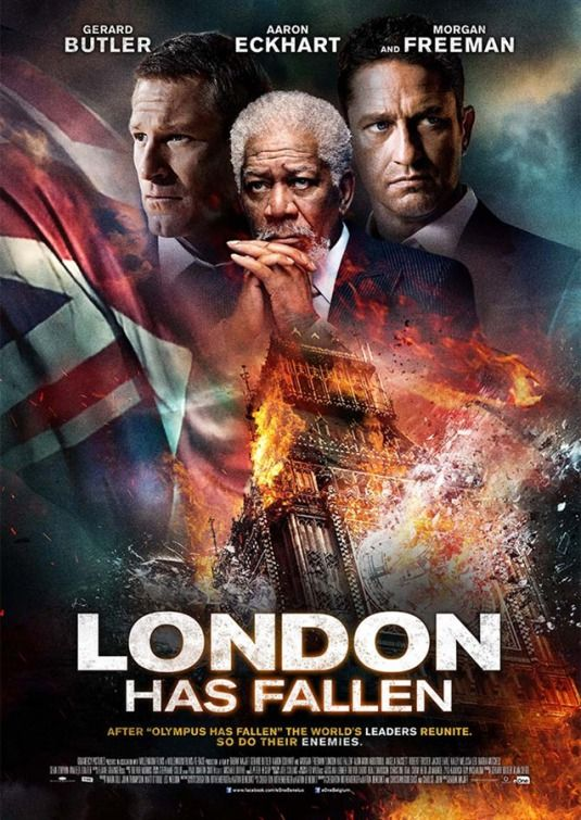 London Has Fallen ~ Gerard Butler, Aaron Eckhart, Radha Mitchell, Morgan…