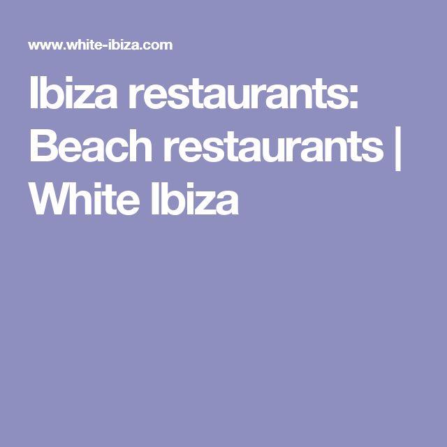 Ibiza restaurants: Beach restaurants | White Ibiza