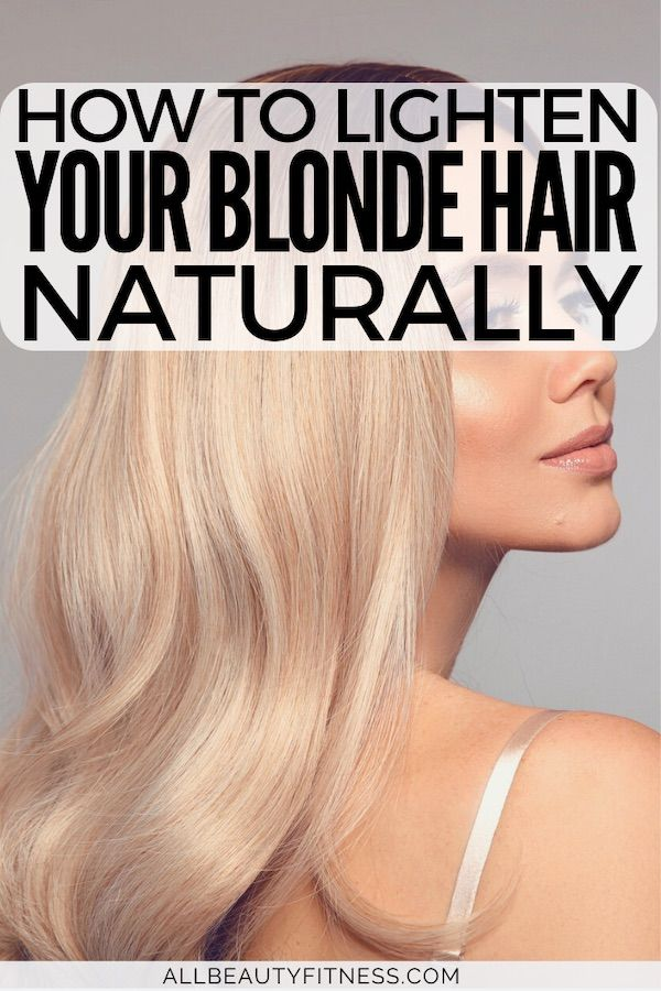 Do You Want To Lighten Your Blonde Hair The Natural Way The