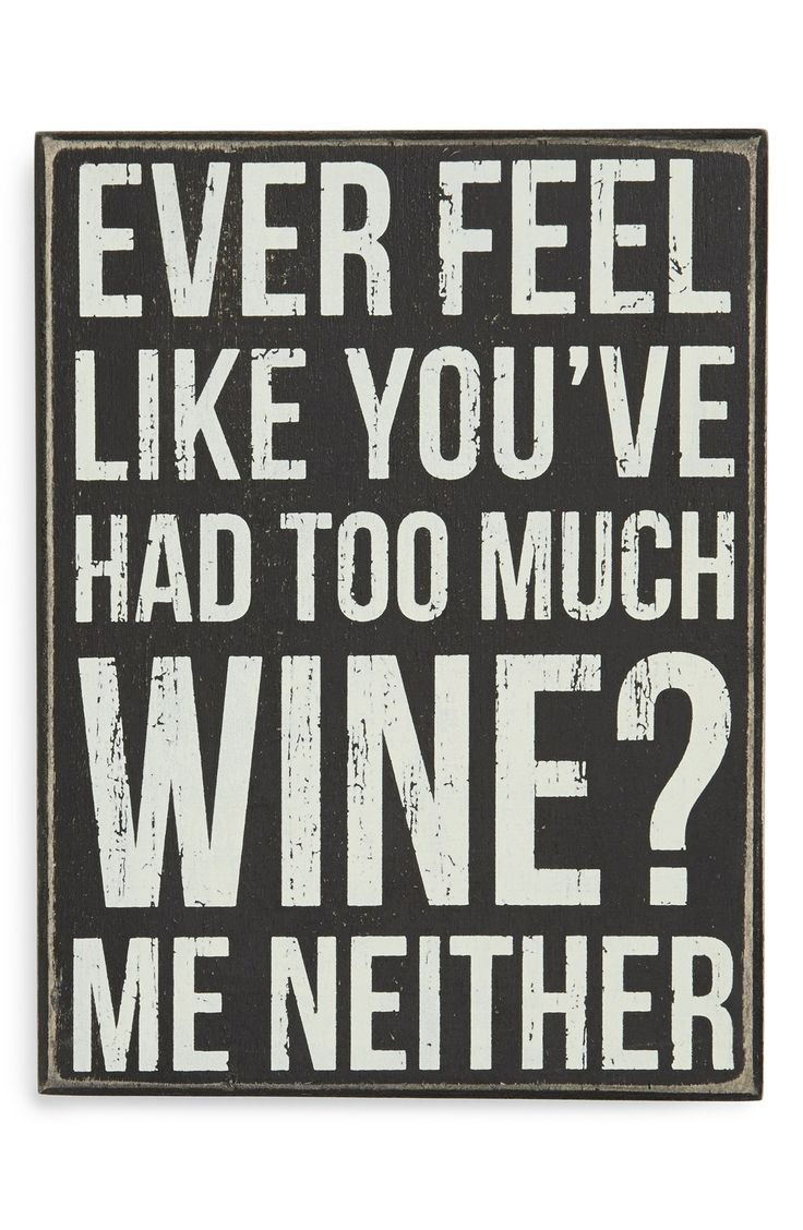 A cute wood box sign perfect for lovers of wine and sarcasm.