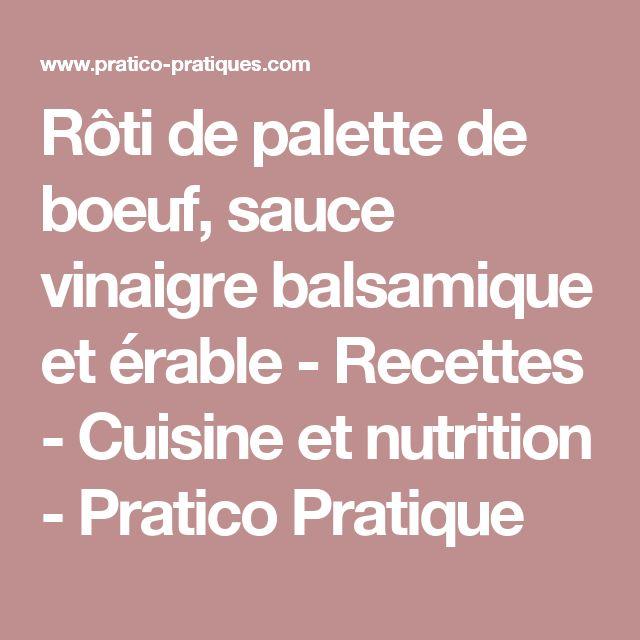 Rôti de palette de boeuf, sauce vinaigre balsamique et érable - Recettes - Cuisine et nutrition - Pratico Pratique