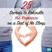25 Secrets to Rekindle Romance on a Diet of No Sleep