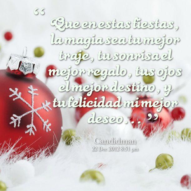 """""""Que en estas """"Fiestas, la #Magia sea tu mejor traje, tu #Sonrisa el mejor #Regalo, tus ojos el mejor #Destino, y tu #Felicidad mi mejor #Deseo"""". @candidman #Frases #Navidad"""