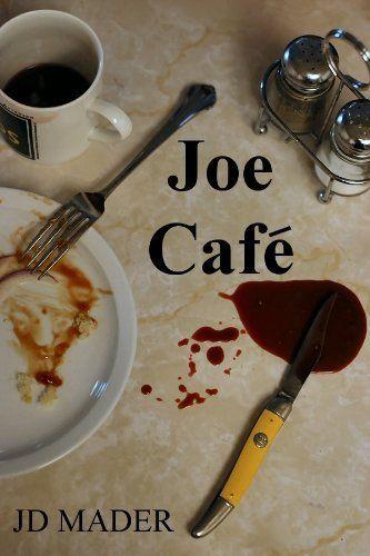 Joe Café by JD Mader, http://www.amazon.com/gp/product/B004ZG8KRK/ref=cm_sw_r_pi_alp_kKJaqb0DF1N48: Worth Reading, Authors Worth, Kindle Books, Books Worth, Joe Café, Café Kindle, Joe Cafe, Jd Mader