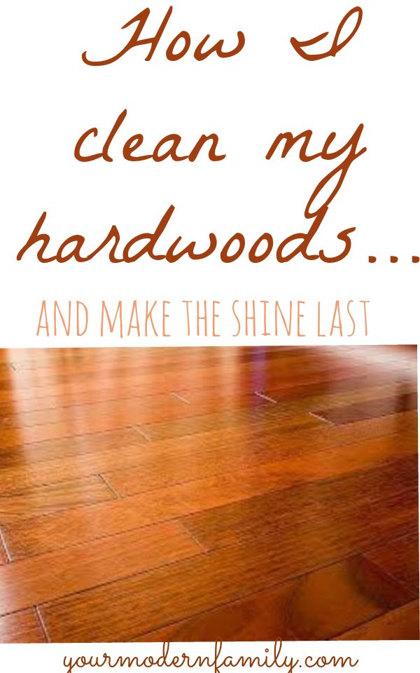 What is the best way to clean dark hardwood floors -Your Modern Family