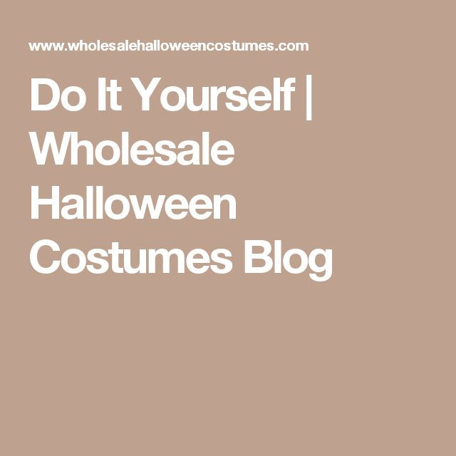 Do It Yourself | Wholesale Halloween Costumes Blog