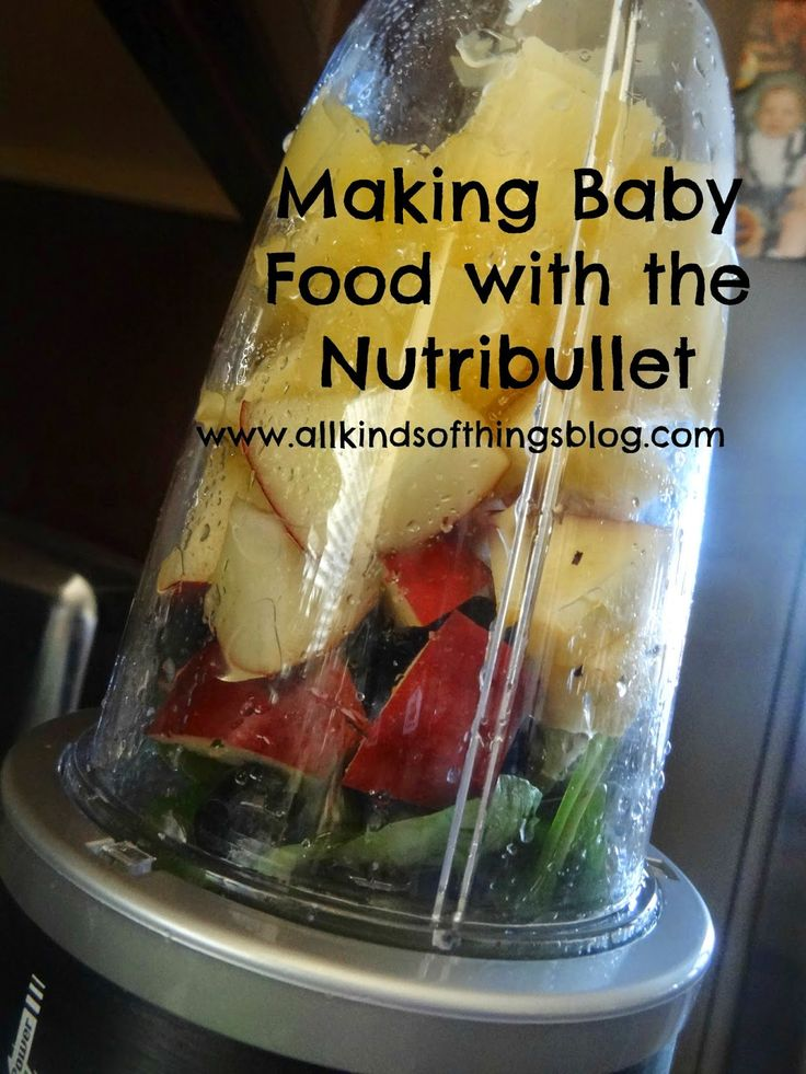 Making Homemade Baby Food Using a Nutribullet http://www.allkindsofthingsblog.com/2014/06/making-baby-food-with-nutribullet.html