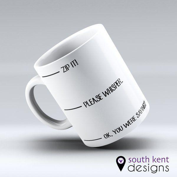 Zip It! Please Whisper. Ok, you were saying?  11oz ceramic mug