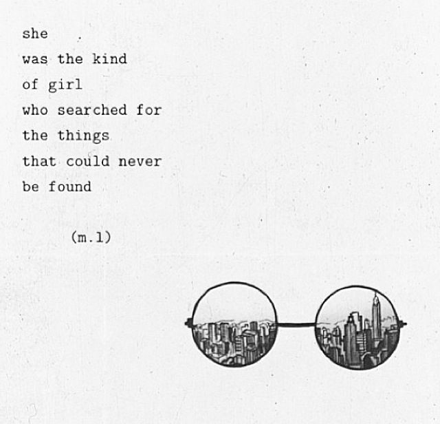 She was the kind of girl who always searched for the things that couldn't be found.