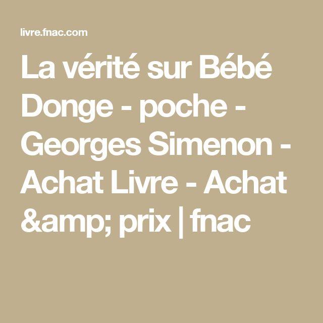 La vérité sur Bébé Donge - poche - Georges Simenon - Achat Livre - Achat & prix | fnac