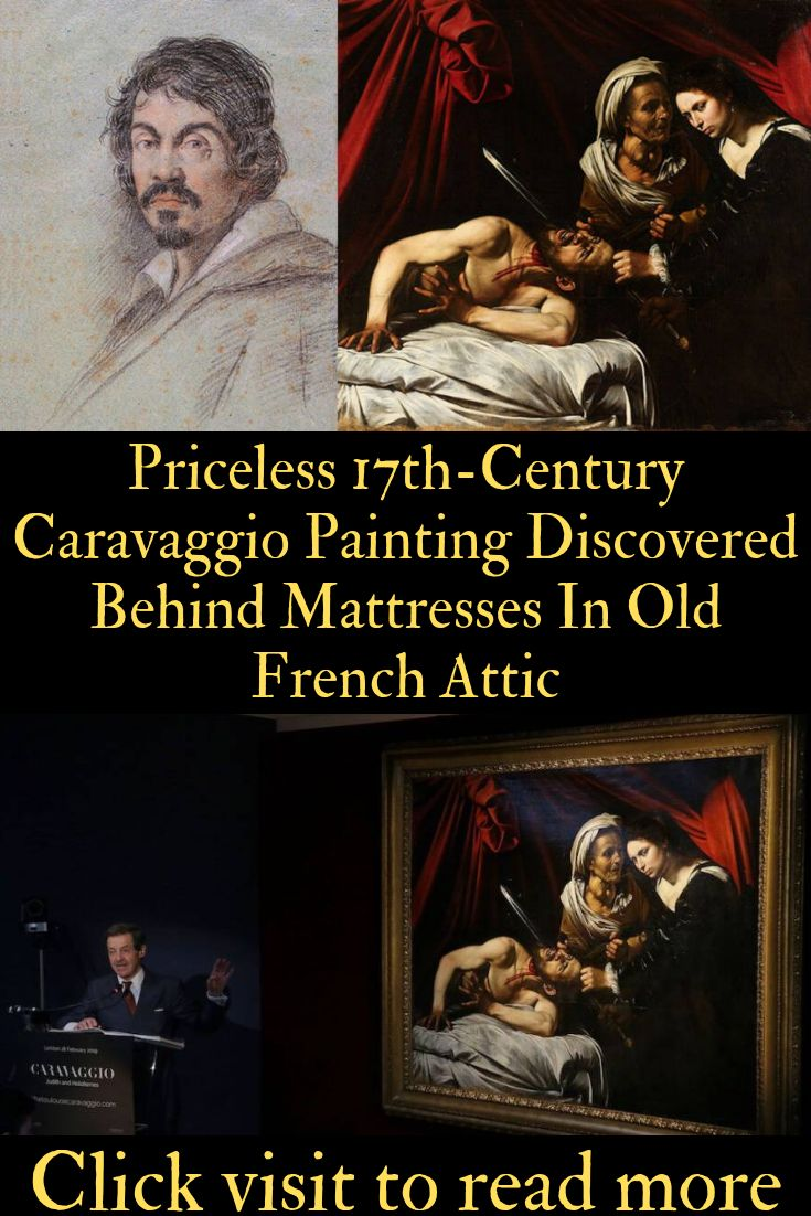 Long Lost Renaissance Masterpiece Discovered Behind Mattresses In Old French Attic With Images Caravaggio Paintings History Ancient Artifacts