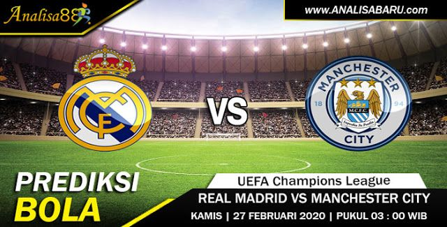 Prediksi Real Madrid Vs Manchester City 27 Februari 2020 Di 2020 Real Madrid Manchester City Madrid
