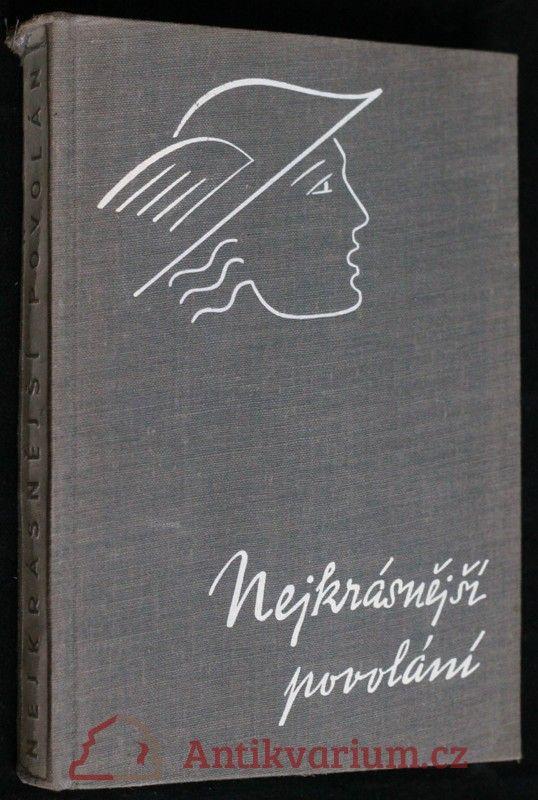Veselý, Vilém: Nejkrásnější povolání, 1939