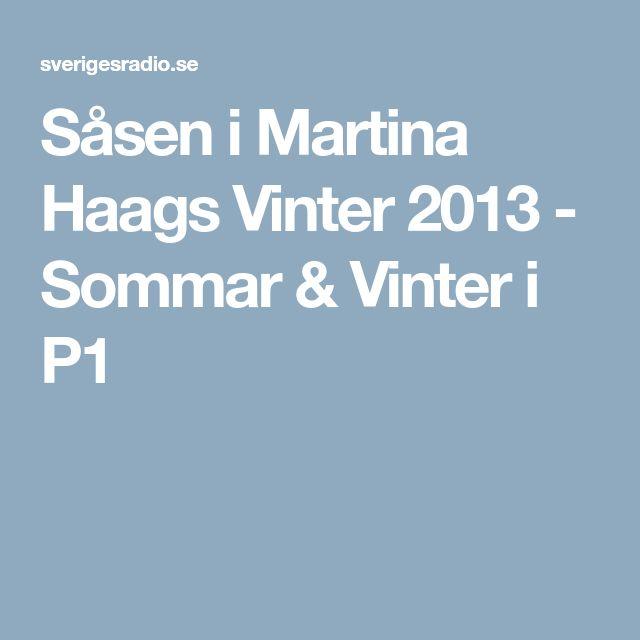 Såsen i Martina Haags Vinter 2013 - Sommar & Vinter i P1