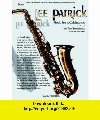 Music For A Celebratino (9780825841217) Patrick Lee , ISBN-10: 0825841216  , ISBN-13: 978-0825841217 ,  , tutorials , pdf , ebook , torrent , downloads , rapidshare , filesonic , hotfile , megaupload , fileserve