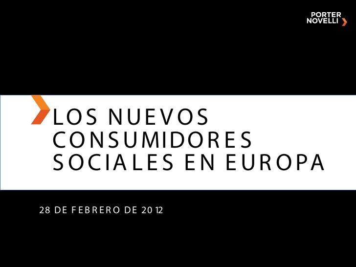 """Informe """"Los nuevos consumidores sociales en Europa"""" by Porter Novelli Iberia (02/2012)"""