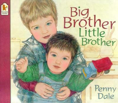 Big Brother, Little Brother By Penny Dale, 9780744569537., Literatura dziecięca