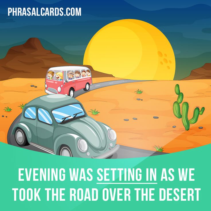 """Set in"" means ""to begin to happen"". Example: Evening was setting in as we took the road over the desert. #phrasalverb #phrasalverbs #phrasal #verb #verbs #phrase #phrases #expression #expressions #english #englishlanguage #learnenglish #studyenglish #language #vocabulary #dictionary #grammar #efl #esl #tesl #tefl #toefl #ielts #toeic #englishlearning"