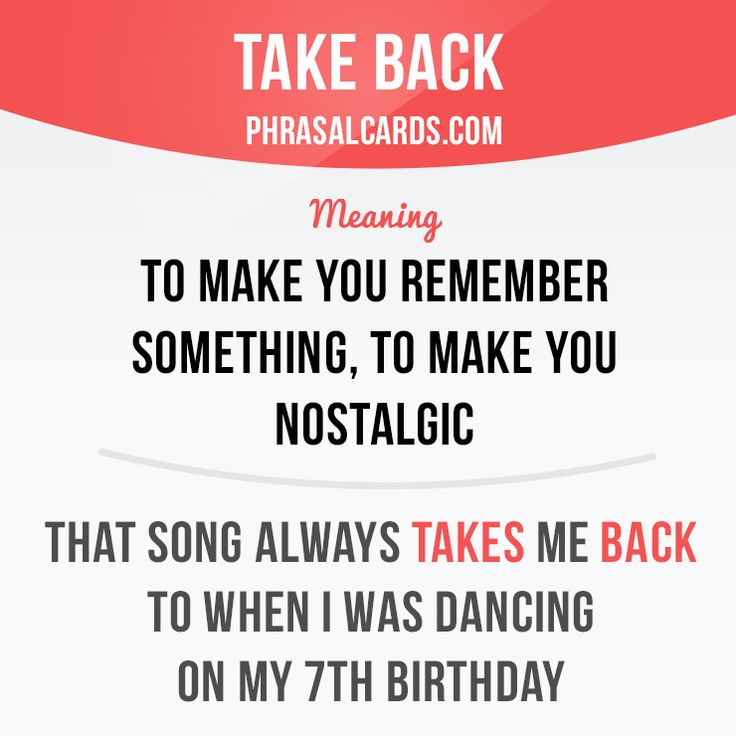 """Take back"" means ""to make you ​remember something, to make you nostalgic"". Example: That song always takes me back to when I was dancing on my 7th birthday. Get our apps for learning English: learzing.com"