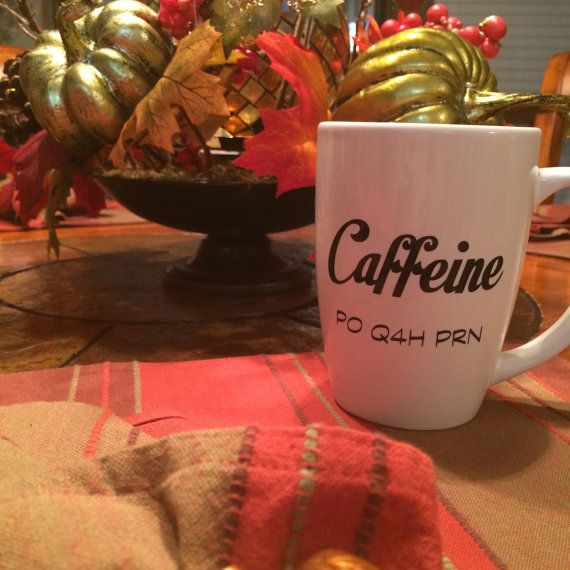 Caffeine PO Q4H PRN Coffee Mug by DreamworksDesign on Etsy