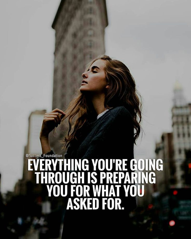 Always have faith. It is all just part of a process. And after all, its what you asked for...