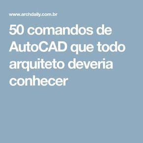 50 comandos de AutoCAD que todo arquiteto deveria conhecer