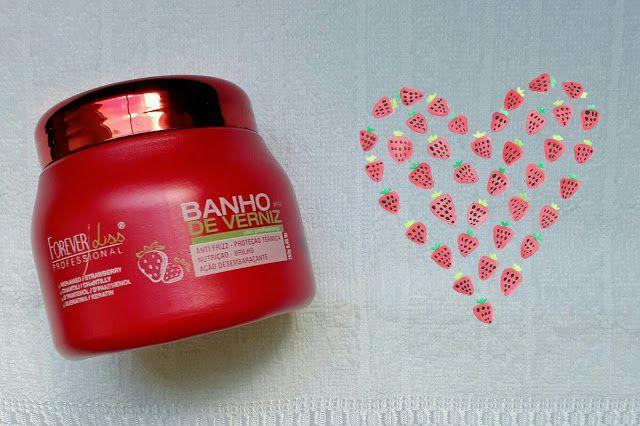 Resenha Banho De Verniz Morango Da Forever Liss Banho De Verniz