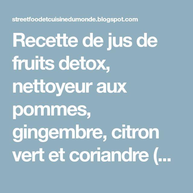 Recette de jus de fruits detox, nettoyeur aux pommes, gingembre, citron vert et coriandre (Etats-Unis)