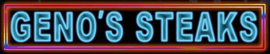 Geno's Steaks - Since 1966  LOVE!