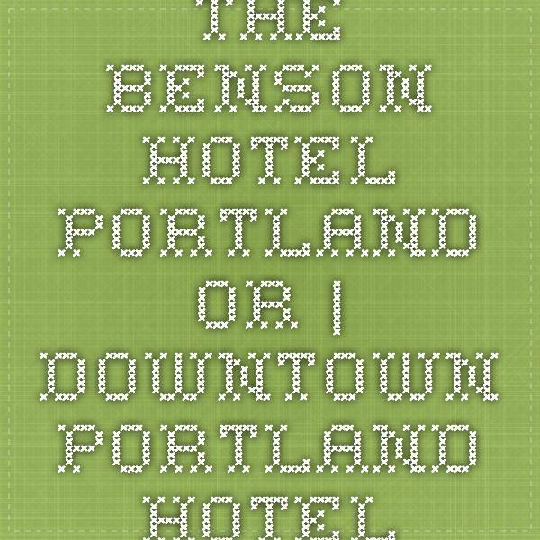 The Benson Hotel Portland OR | Downtown Portland Hotel
