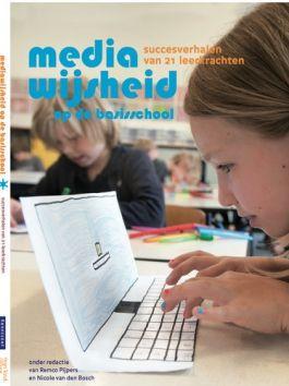Mediawijsheid op de Basisschool - succesverhalen van 21 leerkrachten | Mijn Kind Online