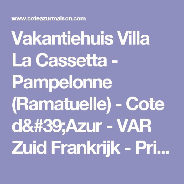 Vakantiehuis Villa La Cassetta - Pampelonne (Ramatuelle)  - Cote d'Azur - VAR Zuid Frankrijk - Privé zwembad