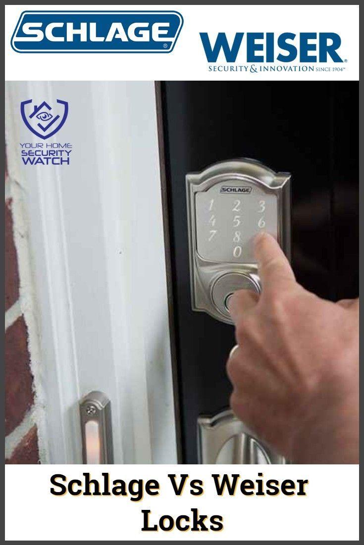 Schlage Vs Weiser Locks In 2020 Schlage Weiser Home Security