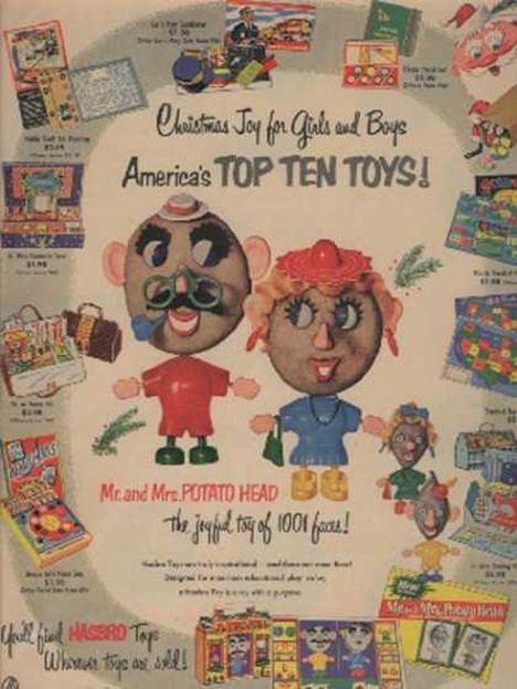Advertisement for the top ten toys for 1953.  I was born in 1958, and I had a Mr. Potato Head when I was 3 or 4 years old.