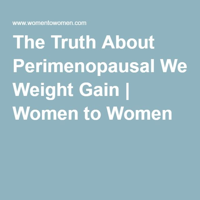 The Truth About Perimenopausal Weight Gain | Women to Women