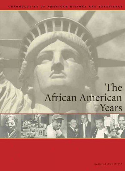 The African American years / Gabriel Burns Stepto