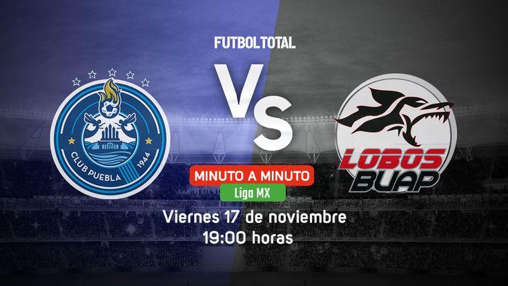 Puebla vs Lobos BUAP | Liga MX 2017 | EN VIVO Minuto a minuto - Futbol Total