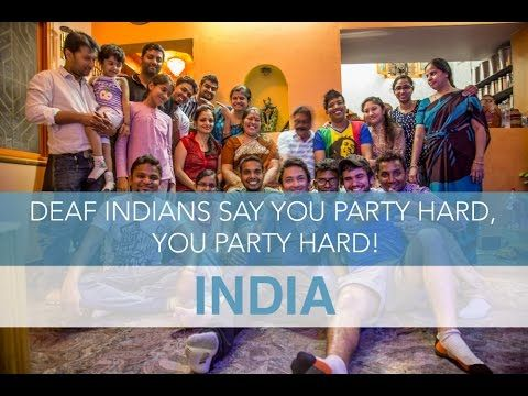 India: Deaf Indians Say You Party, You Party Hard!   Seek The World