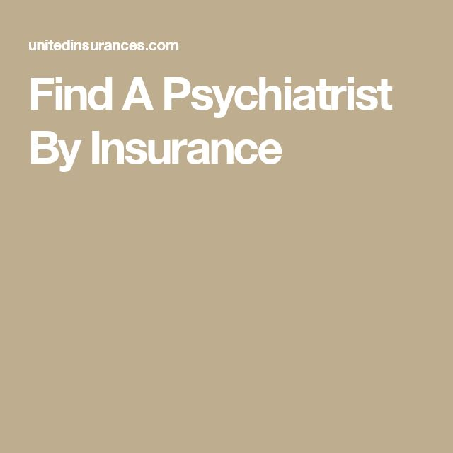 Find A Psychiatrist By Insurance