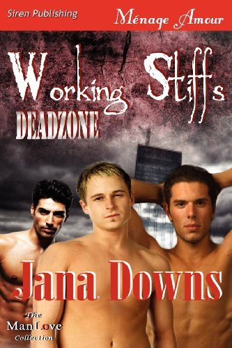 Working Stiffs [Deadzone 1] (Siren Publishing Menage Amour Manlove) by Jana Downs,http://www.amazon.com/dp/1622416821/ref=cm_sw_r_pi_dp_mD0Ftb081ZRPXGW9
