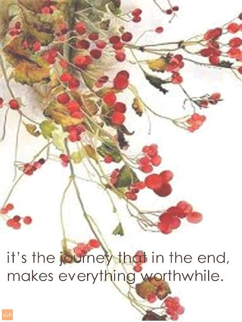 "In a poem ""Ithaki"" by K.P. Kavafis. It's all about the journey, not necessarily the destination..."