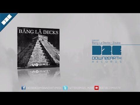 Bang La Decks - Zouka (Official Audio) - YouTube